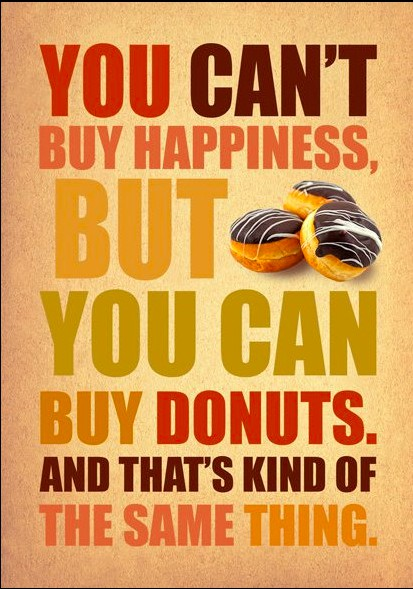 you-cant-buy-happiness-but-you-can-buy-donutsand-thats-kind-of-the-same-thing-happiness-quote